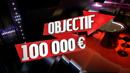 OBJECTIF 100,000 EUROS