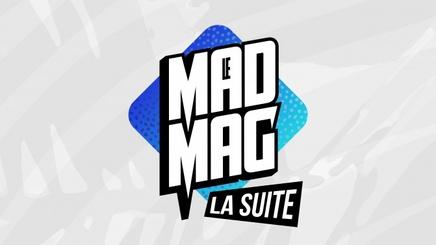 LE MAD MAG - LA SUITE